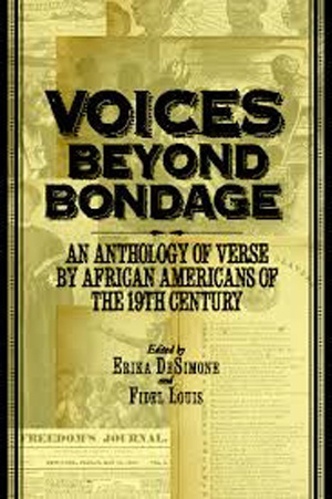 "The book, ""Voices Beyond Bondage"" aims to fill in the gaps in the commonly accepted history of black poetry."
