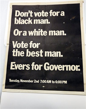 In this Oct. 11, 2013 photograph, items like this poster used by former Fayette, Miss., Mayor Charles Evers, brother of slain civil rights leader Medgar Evers, during his campaign for governor, will eventually be displayed in the state civil rights museum in Jackson.