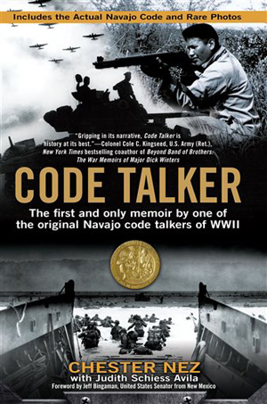 "This undated file image of a book cover image released by Berkley shows ""Code Talker: The First and Only Memoir by One of the Original Navajo Code Talkers of WWII"" by Chester Nez with Judith Schiess Avila. Nez was in the 10th grade when a Marine recruiter went to the Navajo reservation looking for young men who were fluent in Navajo and English. Nez told The Associated Press in a 2010 interview that he kept the decision to enlist a secret from his family and lied about his age."