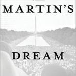 "book cover for ""Martin's Dream: My Journey and the Legacy of Martin Luther King Jr."""